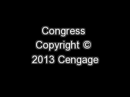 Congress Copyright � 2013 Cengage