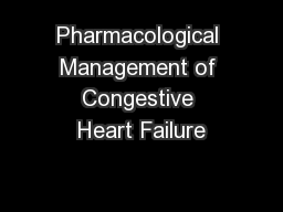 Pharmacological Management of Congestive Heart Failure