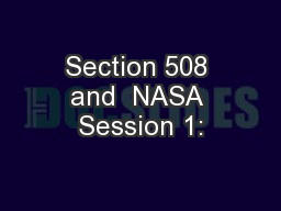 Section 508 and  NASA Session 1: