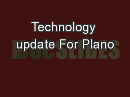 Technology update For Plano