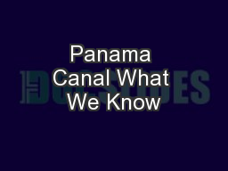 Panama Canal What We Know