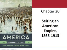 Chapter 20 Seizing an American Empire,