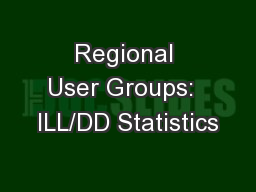 Regional User Groups:  ILL/DD Statistics