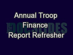 Annual Troop Finance Report Refresher