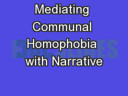 Mediating Communal Homophobia with Narrative PowerPoint PPT Presentation