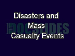 Disasters and Mass Casualty Events