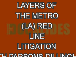 PULLING BACK THE LAYERS OF THE METRO (LA) RED LINE LITIGATION WITH PARSONS-DILLINGHAM