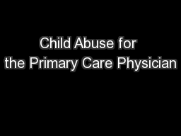Child Abuse for the Primary Care Physician