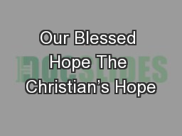 Our Blessed Hope The Christian's Hope