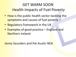 GET WARM SOON  Health Impacts of Fuel Poverty