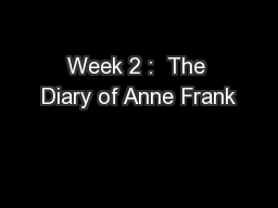 Week 2 :  The Diary of Anne Frank