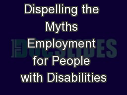 Dispelling the Myths Employment for People with Disabilities