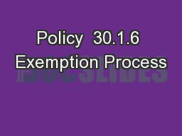 Policy  30.1.6 Exemption Process