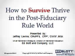How to  Survive   Thrive in the Post-Fiduciary Rule World PowerPoint PPT Presentation