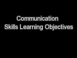 Communication Skills Learning Objectives PowerPoint PPT Presentation