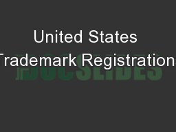 United States Trademark Registrations PowerPoint PPT Presentation