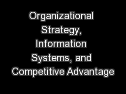 Organizational Strategy, Information Systems, and Competitive Advantage