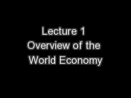 Lecture 1 Overview of the World Economy