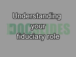 Understanding  your fiduciary role
