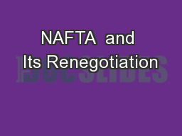 NAFTA  and Its Renegotiation PowerPoint PPT Presentation
