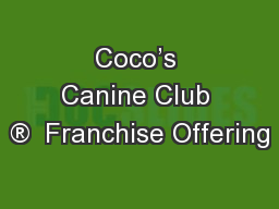 Coco's Canine Club ®  Franchise Offering