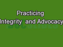 Practicing Integrity  and Advocacy