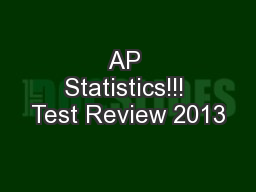 AP Statistics!!! Test Review 2013