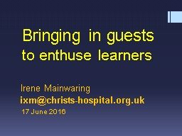 Bringing in guests  to enthuse learners
