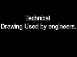 Technical Drawing Used by engineers. PowerPoint PPT Presentation
