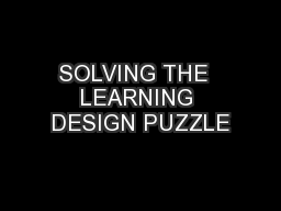 SOLVING THE  LEARNING DESIGN PUZZLE
