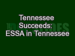 Tennessee Succeeds:  ESSA in Tennessee