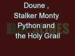 Doune , Stalker Monty Python and the Holy Grail