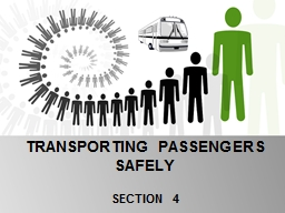 SECTION 4 TRANSPORTING PASSENGERS SAFELY