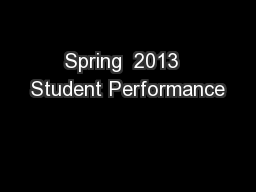Spring  2013  Student Performance