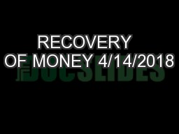 RECOVERY  OF MONEY 4/14/2018