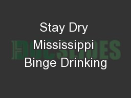 Stay Dry Mississippi Binge Drinking