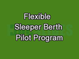 Flexible  Sleeper Berth Pilot Program PowerPoint PPT Presentation
