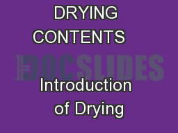 DRYING CONTENTS        Introduction of Drying