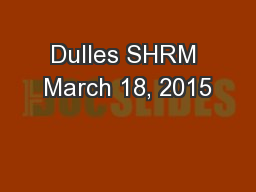 Dulles SHRM March 18, 2015 PowerPoint PPT Presentation