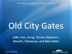 Old City Gates Jaffa, Zion, Dung, Tanner, Stephen's, Herod's, Damascus, and New Gates