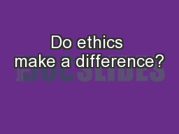 Do ethics make a difference?