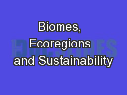 Biomes,  Ecoregions  and Sustainability PowerPoint PPT Presentation