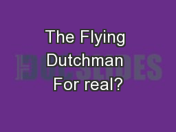 The Flying Dutchman For real?