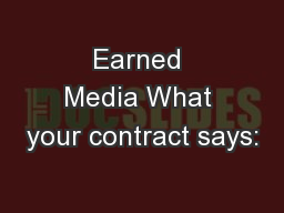 Earned Media What your contract says: