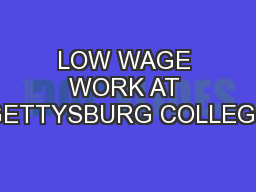 LOW WAGE WORK AT GETTYSBURG COLLEGE