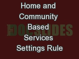 Home and Community Based Services Settings Rule PowerPoint PPT Presentation