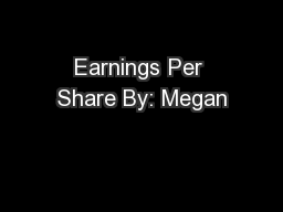 Earnings Per Share By: Megan