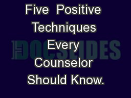 Five  Positive Techniques Every Counselor Should Know.