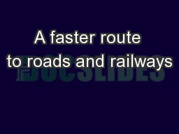 A faster route to roads and railways