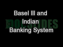 Basel III and Indian Banking System